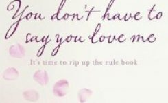 Review: You Don't Have to Say You Love Me