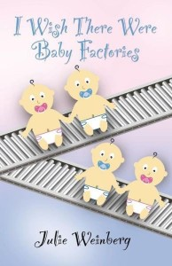 I Wish There Were Baby Factories