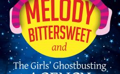 Melody Bittersweet and The Girls' Ghostbusting Agency – An Extract