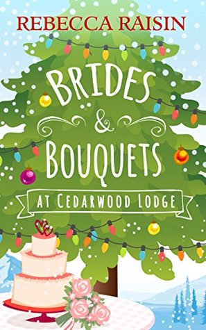 Blog Tour Review: Brides and Bouquets At Cedarwood Lodge
