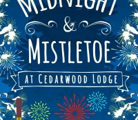 Blog Tour Review: Midnight and Mistletoe At Cedarwood Lodge