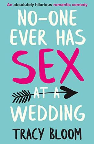 No-one Ever Has Sex at a Wedding by Tracy Bloom