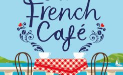 Blog Tour Review: Escape to the French Cafe