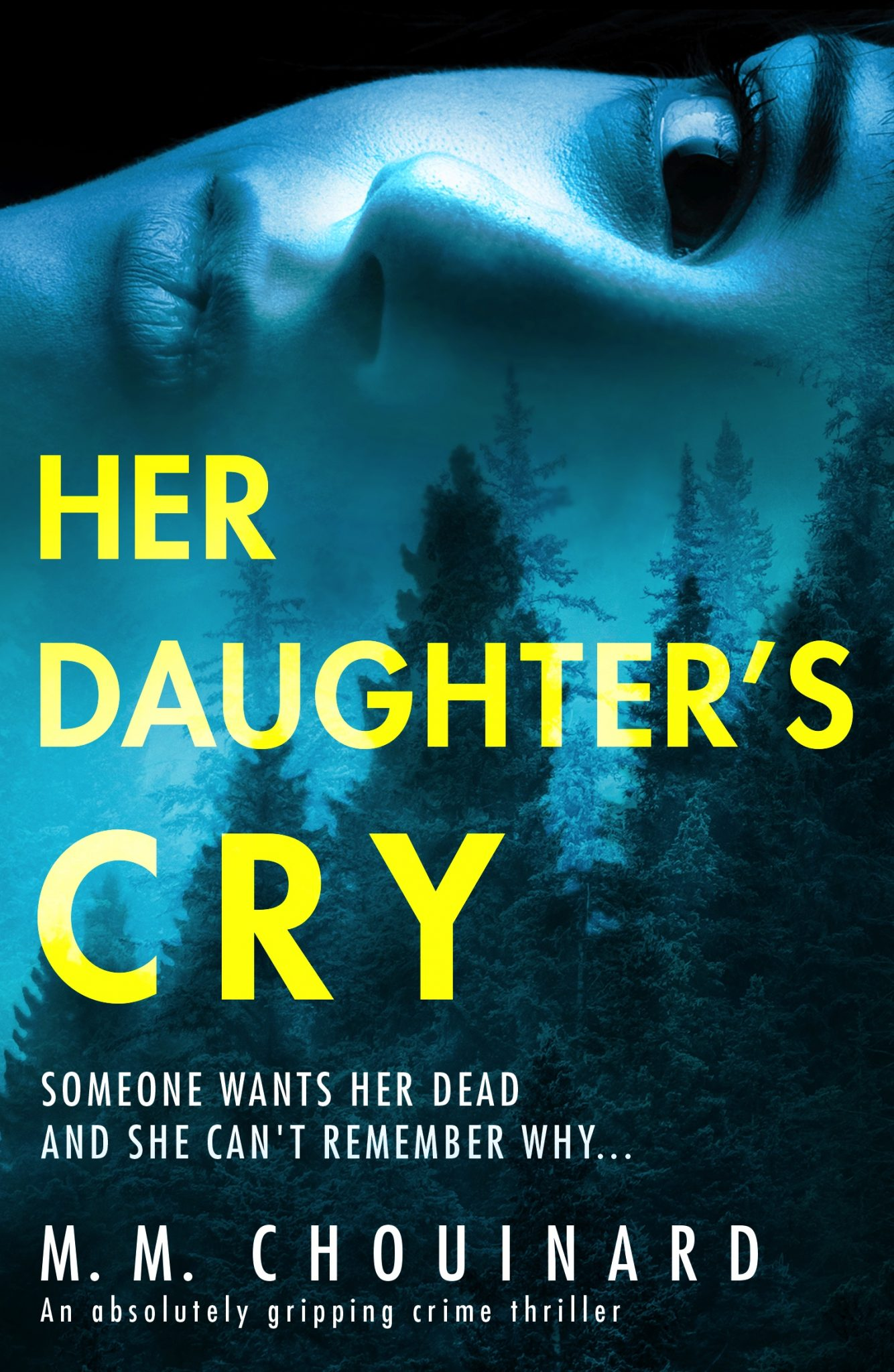 Her Daughter's Cry by M.M. Chouinard