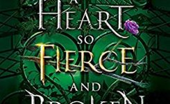 Review: A Heart So Fierce and Broken