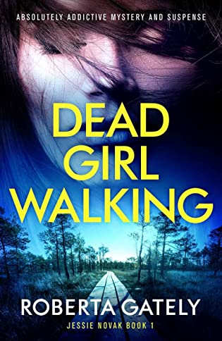 Dead Girl Walking by Roberta Gately