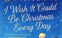 Review: I Wish It Could Be Christmas Every Day