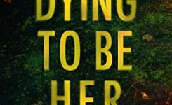 Blog Tour Review: Dying to Be Her