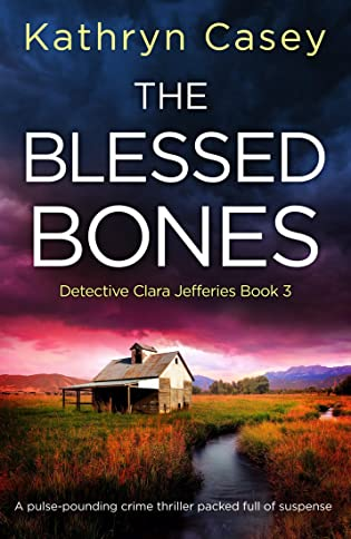 The Blessed Bones by Kathryn Casey