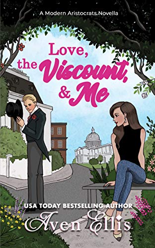 Love, the Viscount, & Me by Aven Ellis