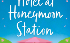 Blog Tour Review: The Hotel at Honeymoon Station