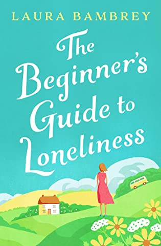 The Beginner's Guide to Loneliness by Laura Bambrey