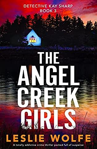 The Angel Creek Girls by Leslie Wolfe